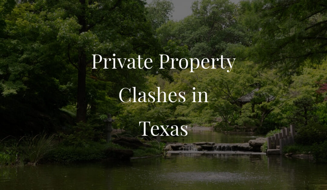 Private Property Clashes in Texas