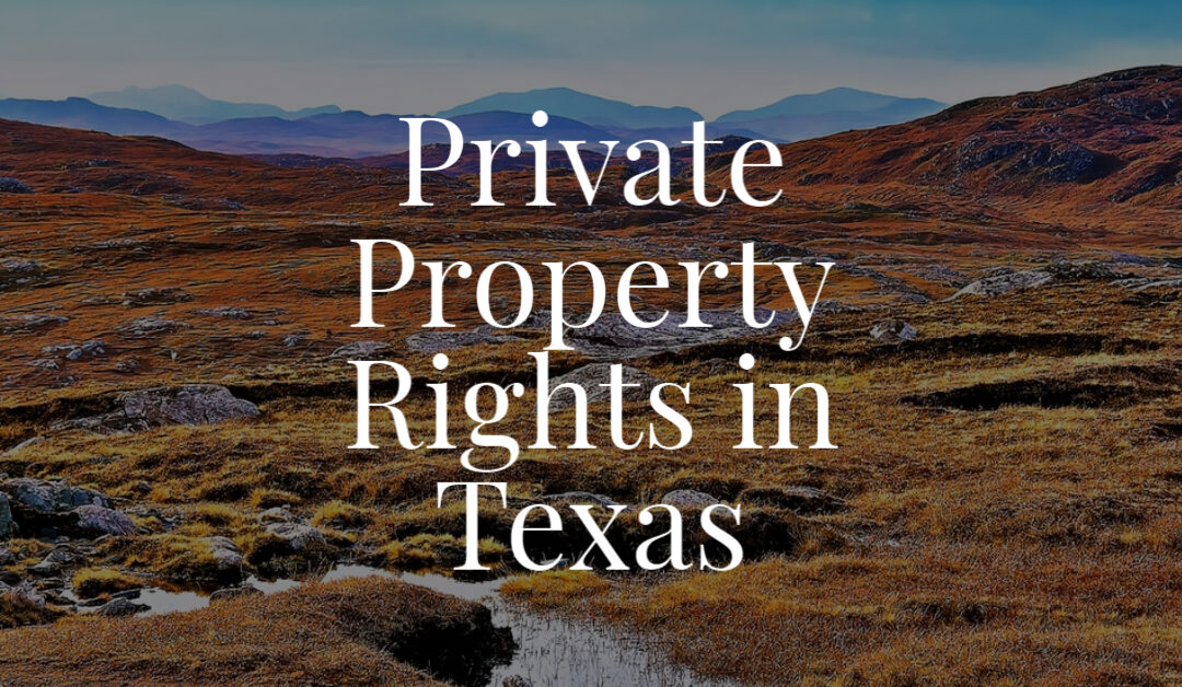 Private Property Rights in Texas