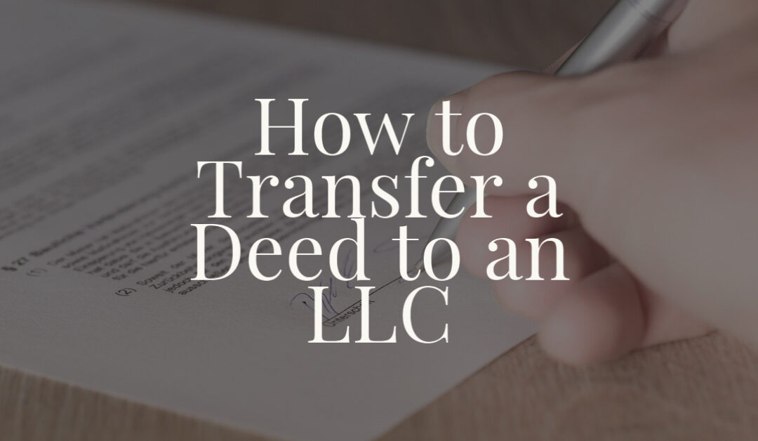 How to Transfer a Deed to an LLC