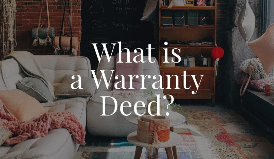 What is a Warranty Deed