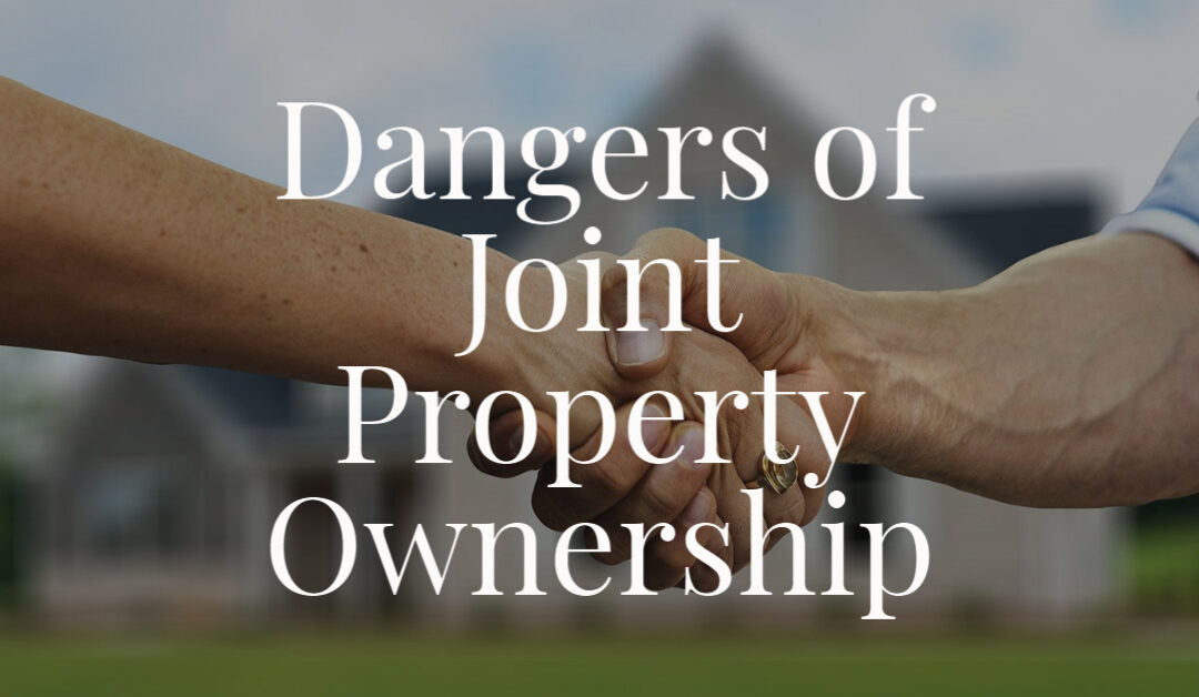 Dangers of Joint Property Ownership