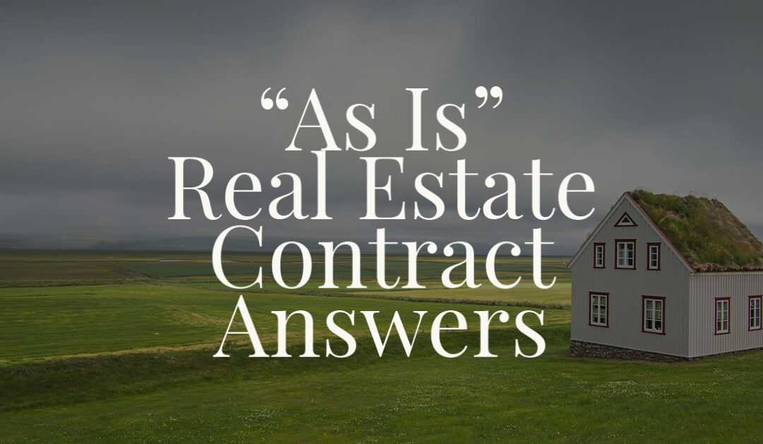 """""""As Is"""" Real Estate Contract Answers"""